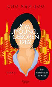 Kim Jiyoung, geboren 1982 - Nam-Joo Cho | Kiepenheuer & Witsch