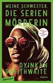 Meine Schwester, die Serienmörderin von Oyinkan Braithwaite - Buch | Thalia